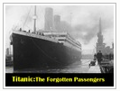 Titanic: The Forgotten Passengers